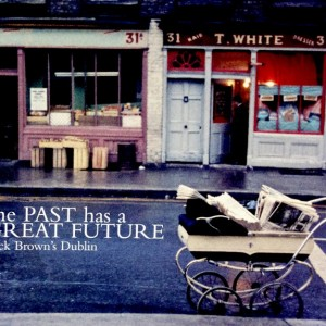 115. The Past has a Great Future M. Brown