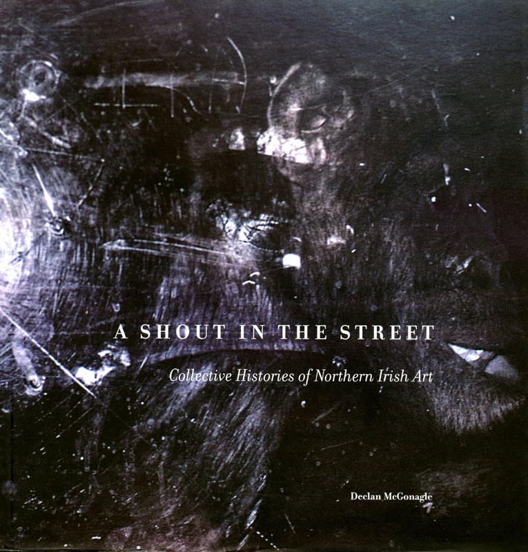 A Shout in the Street: Declan McGonagle