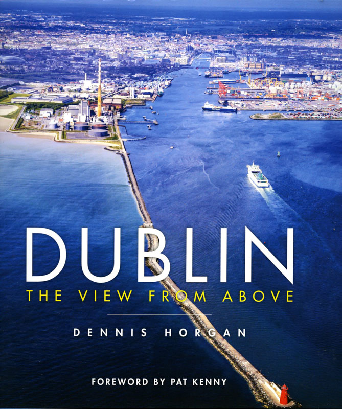 Dublin The View From Above: Dennis Horgan