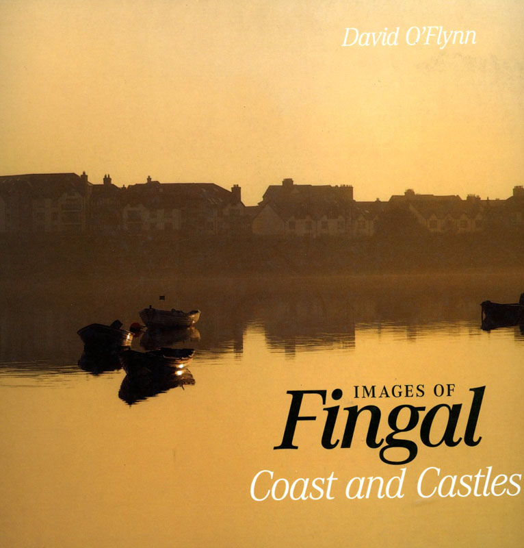 Images of Fingal, Coast and Castles: David O' Flynn