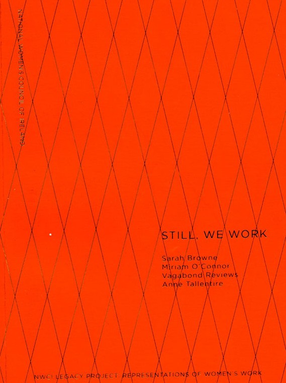 Still, We Work: NWCI Legacy Project Representations of Women's Work