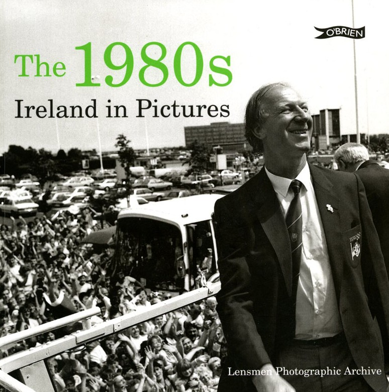 The 1980s Ireland in Pictures: Lensmen Photographic Archive