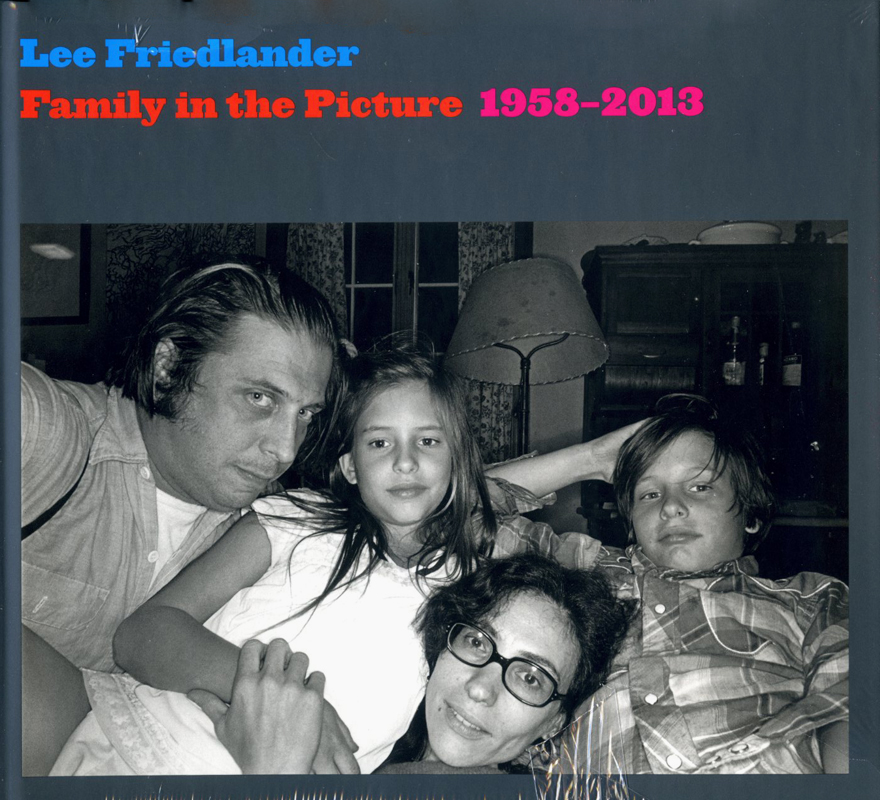 Family in the Picture 1958 – 2013: Lee Friedlander