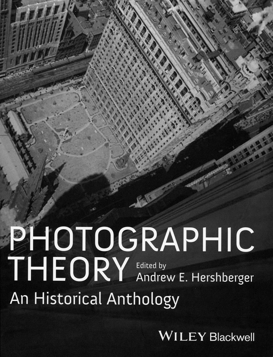 Photographic Theory : An Historical Anthology by Andrew E. Hershberger
