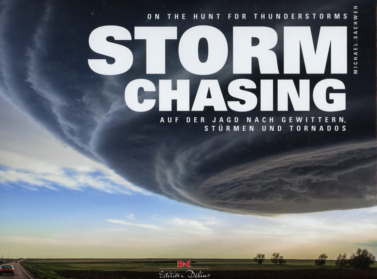 Stormchasing: On the Hunt for Thunderstorms by Michael Sachweh