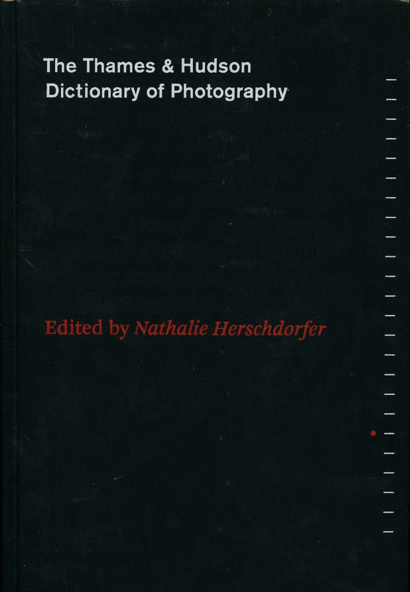 The Thames & Hudson Dictionary of Photography : Nathalie Herschdorfer