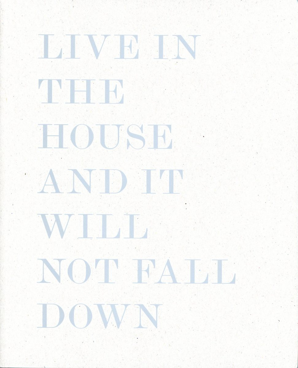 Live In The House And It Will Not Fall Down by Alessandro Laita & Chiaralice Rizzi (First edition)