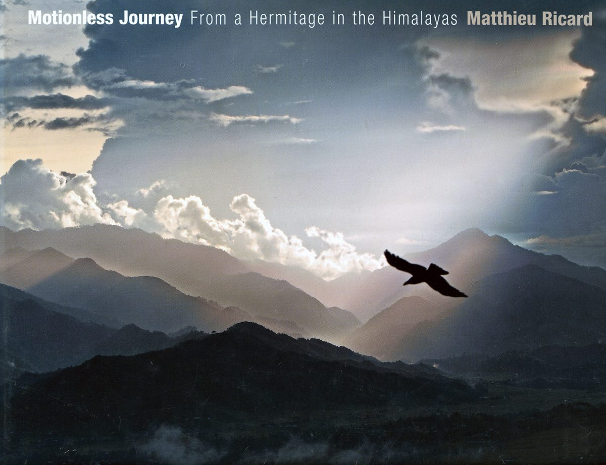 Motionless Journey: From a Hermitage in the Himalayas by Matthieu Ricard